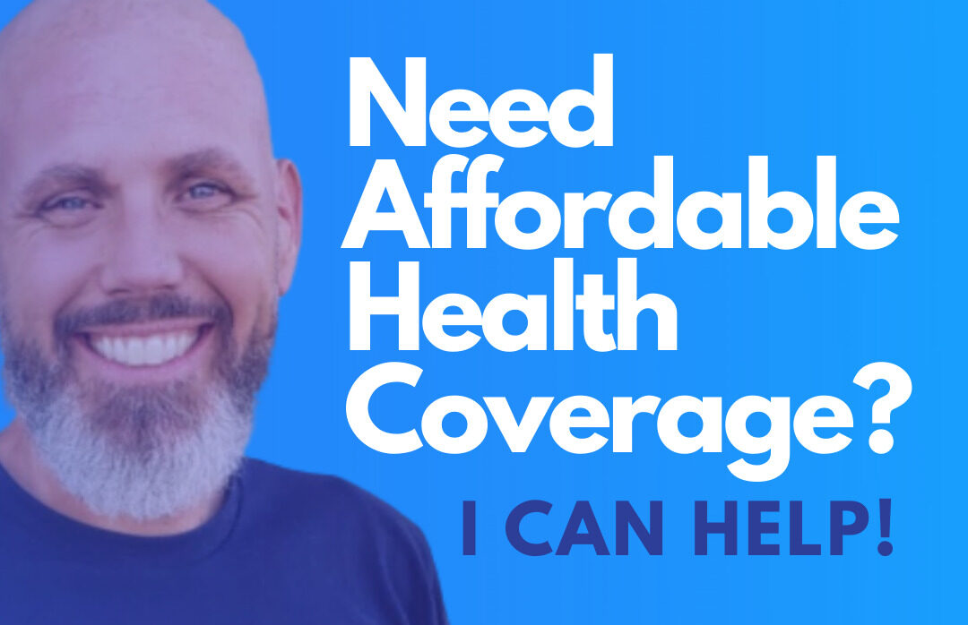 Need Affordable Health Insurance? I CAN HELP!